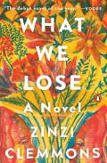 What We Lose A Novel