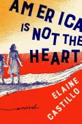 America Is Not the Heart A Novel