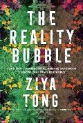 Reality Bubble Blind Spots Hidden Truths & the Dangerous Illusions that Shape Our World