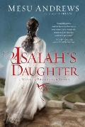 Isaiahs Daughter A Novel of Prophets & Kings