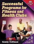 Successful Programs For Fitness & Health Clubs 101 Profitable Ideas With Cdrom