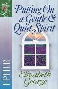 Putting on a Gentle & Quiet Spirit 1 Peter