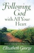 Following God with All Your Heart Believing & Living Gods Plan for You