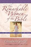 Remarkable Women Of The Bible & Their Me