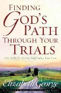 Finding Gods Path Through Your Trials His Help for Every Difficulty You Face