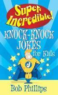 Super Incredible Knock Knock Jokes for Kids