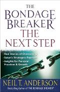The Bondage Breaker®--the Next Step