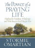 Power of a Praying Life Deluxe Edition Finding the Freedom Wholeness & True Success God Has for You
