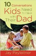 10 Conversations Kids Need to Have with Their Dad