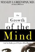 Growth of the Mind & the Endangered Origins of Intelligence