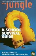 The MBA Jungle B School Survival Guide