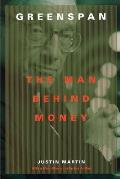 Greenspan: The Man Behind Money