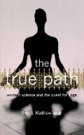 The True Path: Western Science and the Quest for Yoga