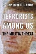 Terrorists Among Us The Militia Threat