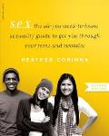 S E X 2nd Edition The All You Need To Know Sexuality Guide to Get You Through High School & College