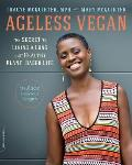 Ageless Vegan The Secret to Living a Long & Healthy Plant Based Life
