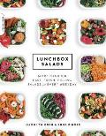 Lunchbox Salads More Than 100 Fast Fresh Filling Salads for Every Weekday