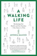 Walking Life Reclaiming Our Health & Our Freedom One Step at a Time