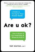 Are u ok A Guide to Caring For Your Mental Health