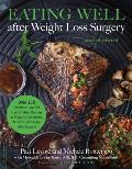 Eating Well after Weight Loss Surgery Over 150 Delicious Low Fat High Protein Recipes to Enjoy in the Weeks Months & Years after Surgery