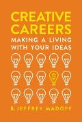 Creative Careers Making a Living with Your Ideas