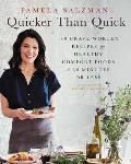 Pamela Salzmans Quicker Than Quick 140 Crave Worthy Recipes for Healthy Comfort Foods in 30 Minutes or Less
