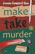 Make Take Murder