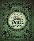 Celtic Lore & Spellcraft of the Dark Goddess Invoking the Morrigan