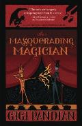 The Masquerading Magician (An Accidental Alchemist Mystery #2)