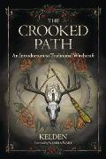 Crooked Path An Introduction to Traditional Witchcraft