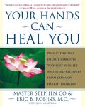 Your Hands Can Heal You Pranic Healing Energy Remedies to Boost Vitality & Speed Recovery from Common Health Problems