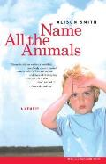 Name All The Animals A Memoir