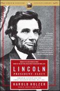 Lincoln President Elect Abraham Lincoln & the Great Secession Winter 1860 1861