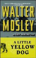 A Little Yellow Dog, 5: An Easy Rawlins Novel