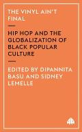 Vinyl Aint Final Hip Hop & the Globalisation of Black Popular Cul