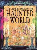 Usborne Book Of The Haunted World