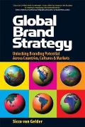 Global Brand Strategy Unlocking Brand Potential Across Countries Cultures & Markets