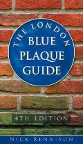 The London Blue Plaque Guide: 4th Edition