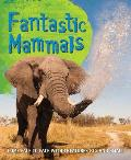 Fast Facts: Fantastic Mammals: Meet Some Amazing Animals, Big and Small