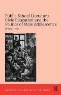 Public School Literature, Civic Education and the Politics of Male Adolescence