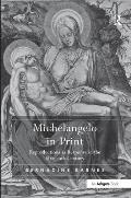Michelangelo in Print: Reproductions as Response in the Sixteenth Century