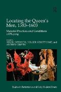 Locating the Queen's Men, 1583-1603: Material Practices and Conditions of Playing
