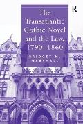 The Transatlantic Gothic Novel and the Law, 1790-1860