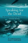 Speaking for the Dead: The Human Body in Biology and Medicine