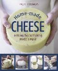 Home-Made Cheese: Artisan Cheesemaking Made Simple