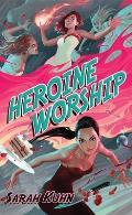 Heroine Worship Heroine Complex Book 2