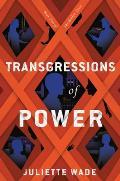 Transgressions of Power Broken Trust Book 2