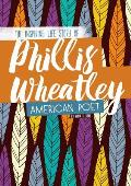 Phillis Wheatley: The Inspiring Life Story of the American Poet