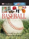 DK Eyewitness Books: Baseball: Discover the History, Heroes, Gear, and Games of America's National Pastime [With CDROM]