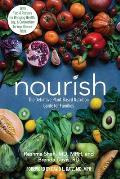 Nourish The Definitive Plant Based Nutrition Guide for Families With Tips & Recipes for Bringing Health Joy & Connection to Your Dinner Table